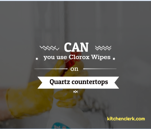 Can you use Clorox Wipes on Quartz countertops?
